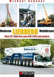 Moderne Liebherr Mobilkrane vom LTF 1060 bis zum LTM 1750 und andere von Micheal Schauer