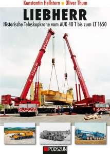 Historische Teleskopkrane vom AUK 40 T bis zum LT 1650 von Konstatin Hellstern, Oliver Thum