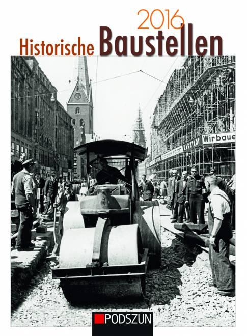 Monatskalender  Historische Baustellen 2016