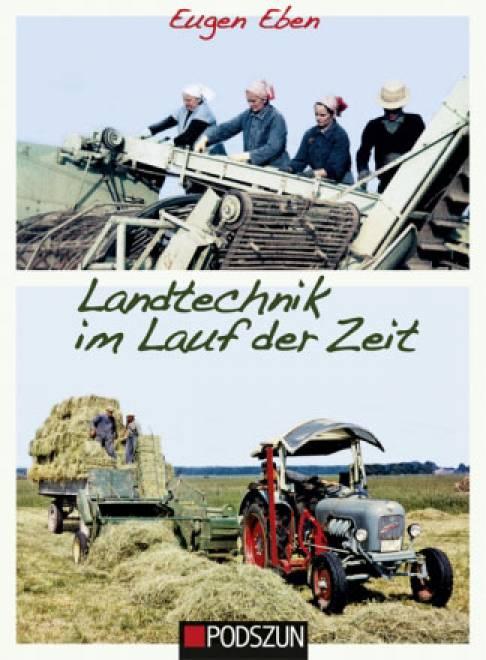Landtechnik im Lauf der Zeit von Eugen Eben