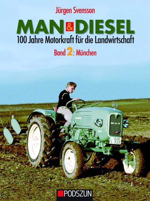 & Diesel 100 Jahre Motorkraft für die Landwirtschaft Band 2