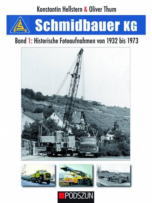Schmidbauer KG Band 1: Historische Fotoaufnahmen von 1932 bis 1973