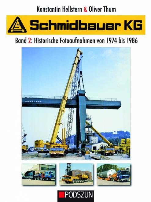 Schmidbauer KG Band 2: Historische Fotoaufnahmen von 1974 bis 1986