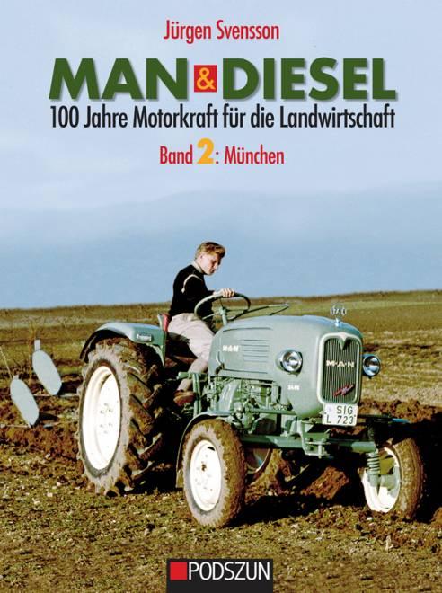 100 Jahre Motorkraft für die Landwirtschaft Band 2: München  von Jürgen Svrnsson