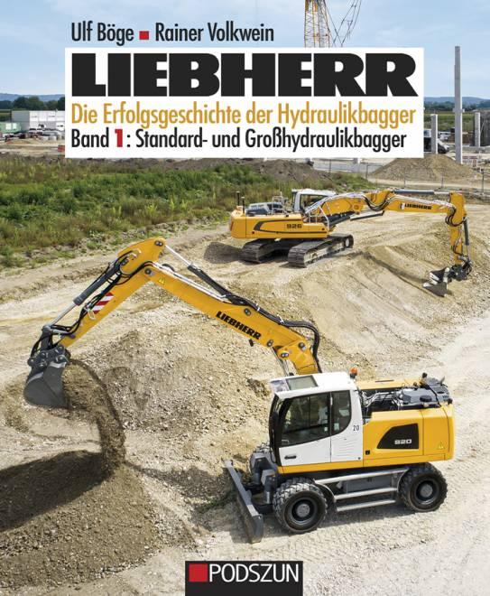 Die Erfolgsgeschichte der Hydraulikbagger Band 1: Standard- und Großhydraulikbagger
