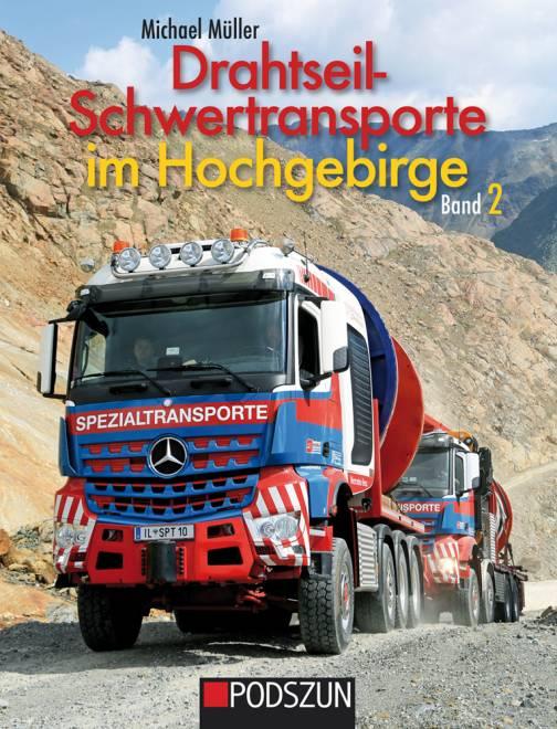 Drahtseilschwertransporte im Hochgebirge Band 2
