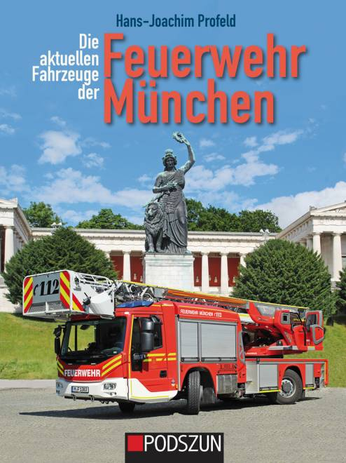 Die aktuellen Fahrzeuge der Feuerwehr München