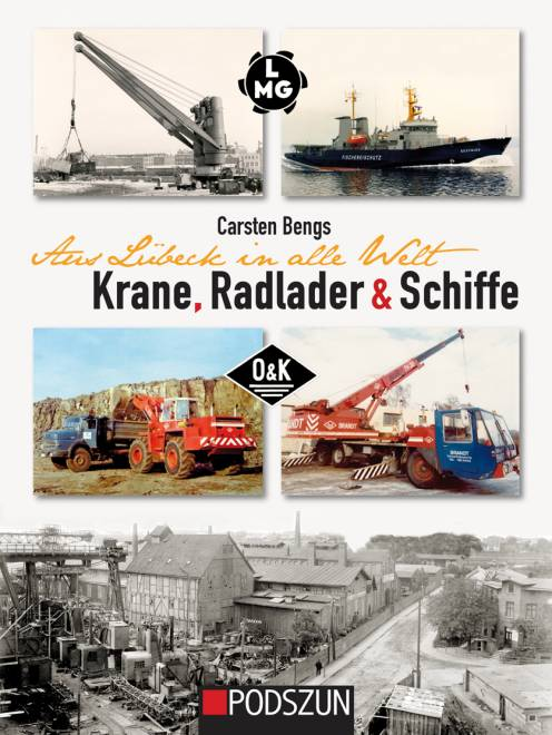 Aus Lübeck in alle Welt: Krane, Radlader & Schiffe